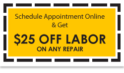 Schedual An Appointment online & Get $25 DOLLARS OFF LABOR on any repair